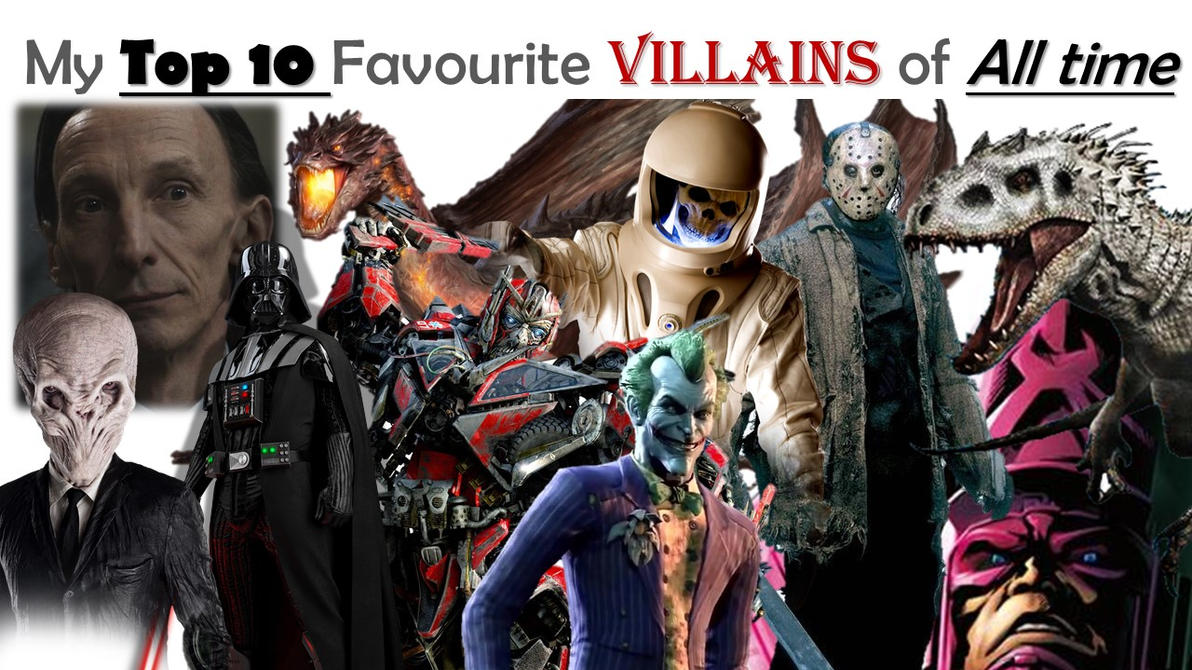 My Top 10 Favourite Villains of All time by Sirvillhelm