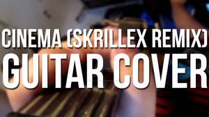 Benny Benassi/Skrillex - Cinema (Guitar Cover)