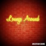 Lounge Around
