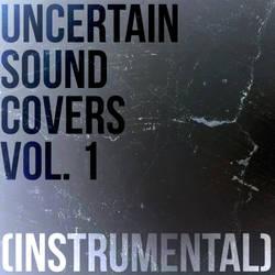 Uncertain Sound Covers Vol. 1 (Instrumental)