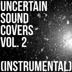 Uncertain Sound Covers, Vol 2 (Instrumental)