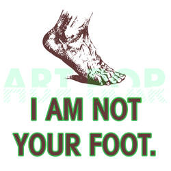 I am not your foot. by arthurpopular