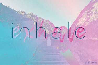 Inhale / Exhale by arthurpopular