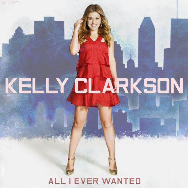 Kelly Clarkson - All I Ever Wanted [Album Cover] by ...