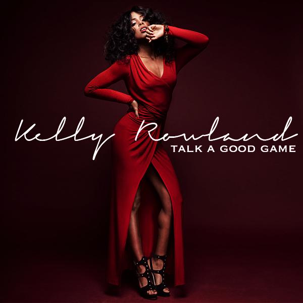 (New Album) Kelly Rowland – Talk A Good Game (Republic ...