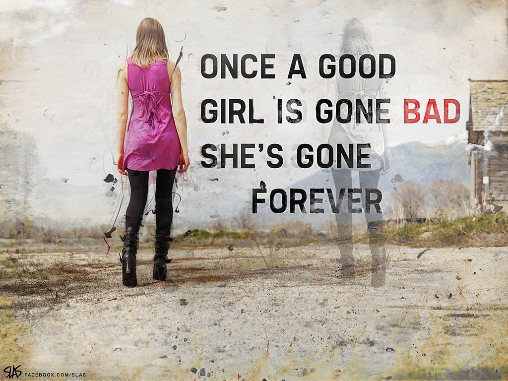 Bad Girl Gone Bad Quotes. QuotesGram