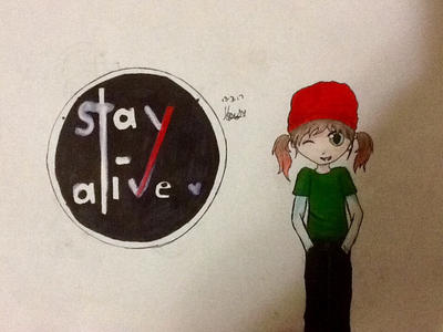 Stay Alive |-/ by honourtheseal