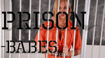 Prison-Babes 1 by MartyMartyr1