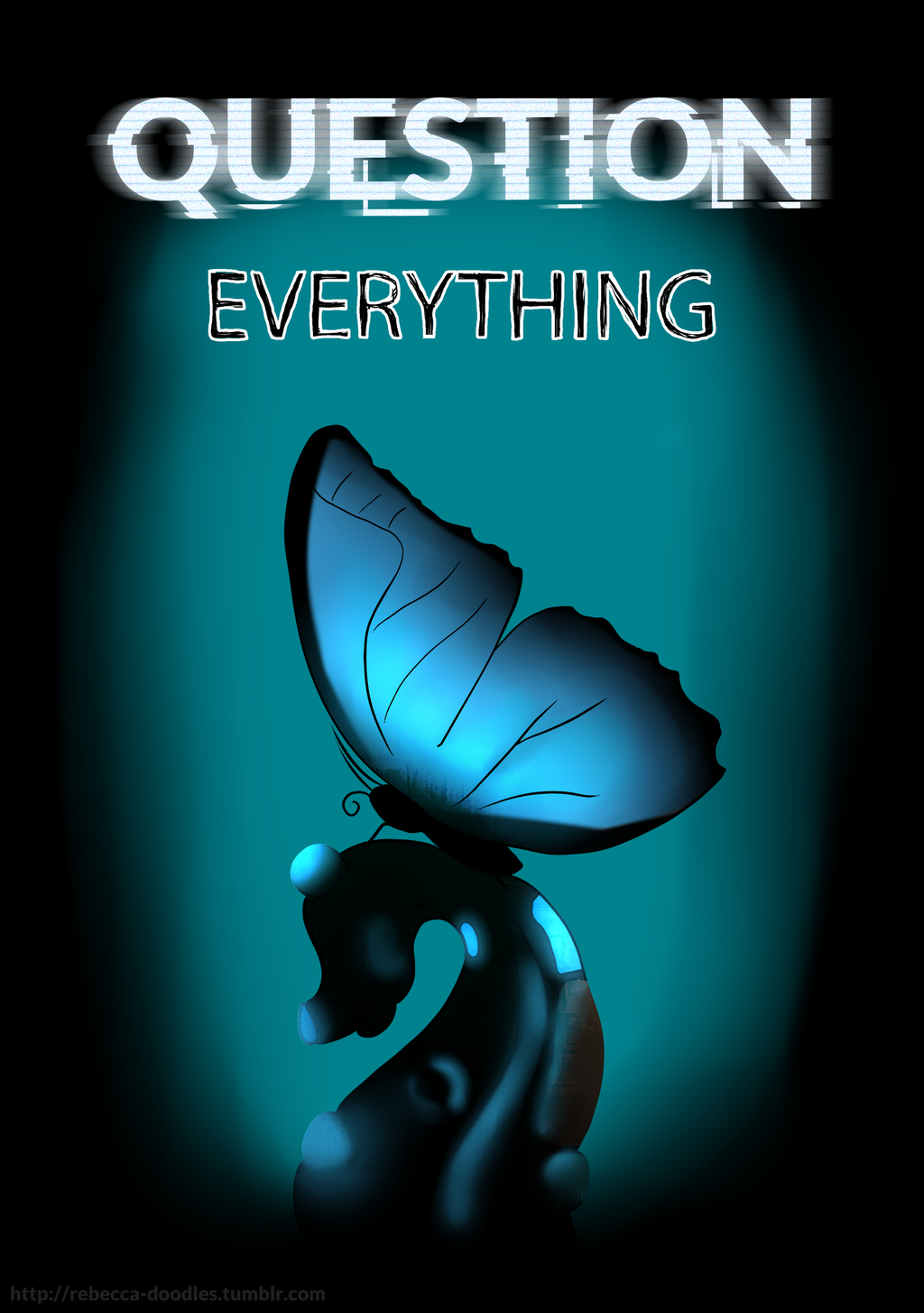 Question Everything by Rebecca-doodles