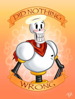 Papyrus Did Nothing Wrong by BeckHop