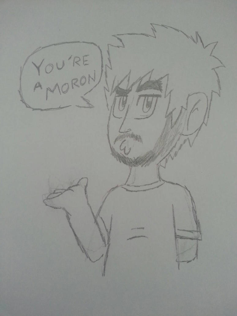 YOU'RE A MORON by Meelezz