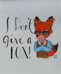 I Don't Give A Fox (Finished Art) by BrownbearEdurardo