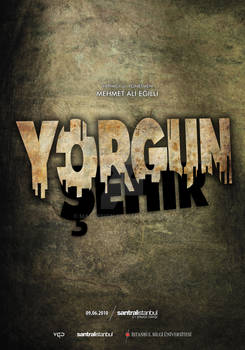 Exhausted City / Yorgun Sehir Poster