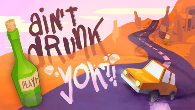 Ain't drunk yoh?! Splashscreen
