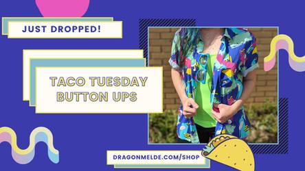 TACO TUESDAY SHIRT DROP!