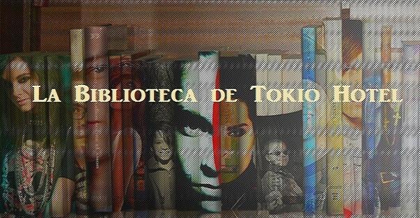 La Biblioteca de Tokio Hotel