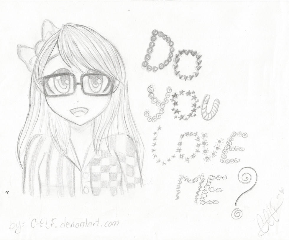 Do you love me? by C-ELF