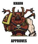 Kharn approves
