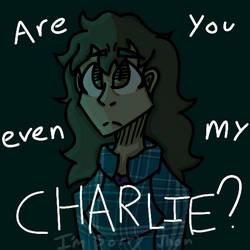 Charlie is gone, John