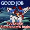 Starscream - Good Job by xRobotZombie