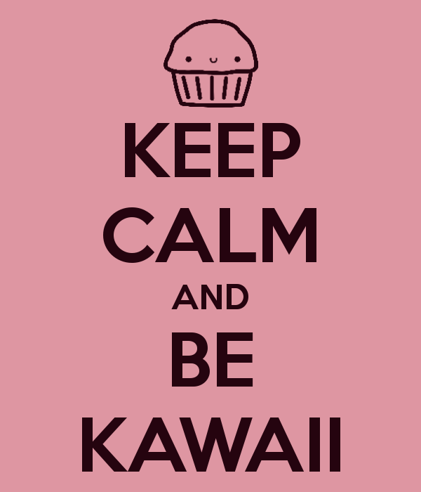 http://fc07.deviantart.net/fs70/f/2012/210/7/7/keep_calm_and_be_kawaii_by_natalia_factory-d591r7t.png