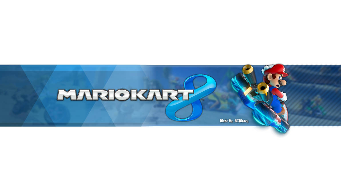 Free Mario Kart 8 YouTube Channel Art by ACMenny on DeviantArt