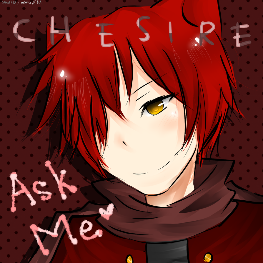 Ask Chesire by YuukiShijimoru