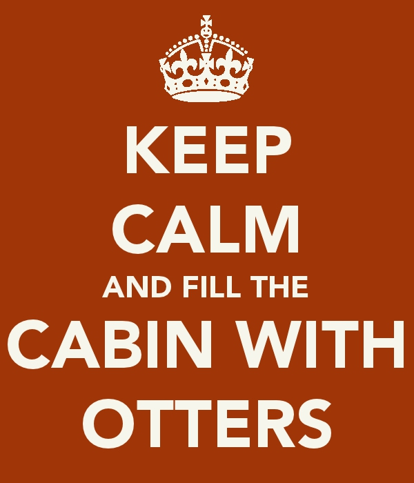 Keep Calm and Cabin Pressure, Fill the Cabin with Otters image