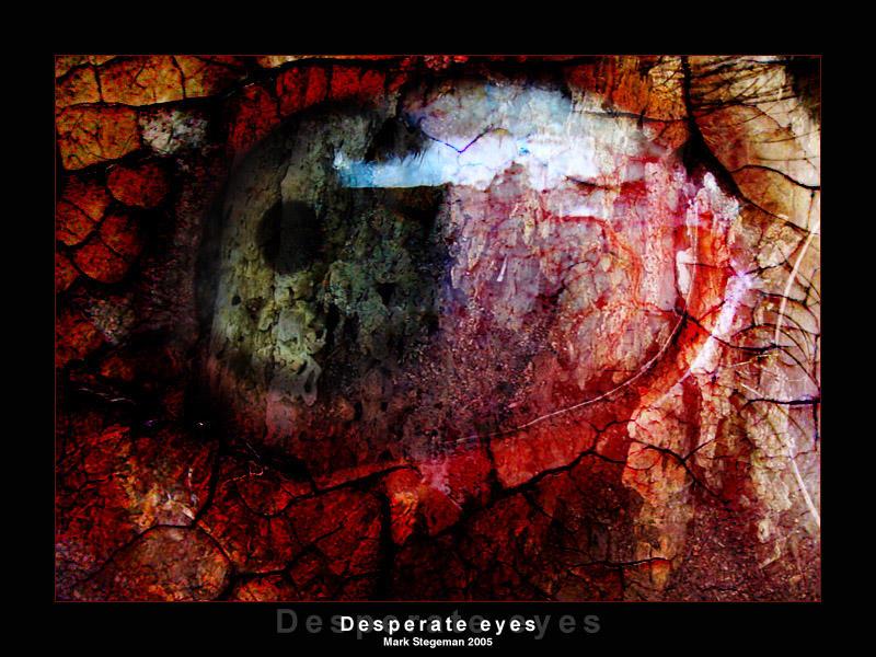 Desperate eyes by MStegeman