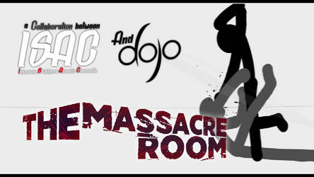 ISAC + HyunsDojo : The Massacre Room Collab by kronus255