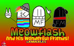Meowflash And His Wonderful Friends..And Knuckles! by dAgreatMeowflash