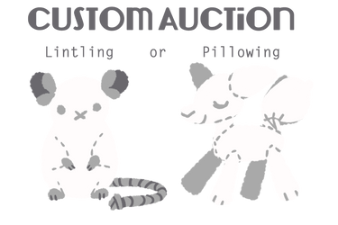 Custom Pillowing/Lintling Auction: CLOSED