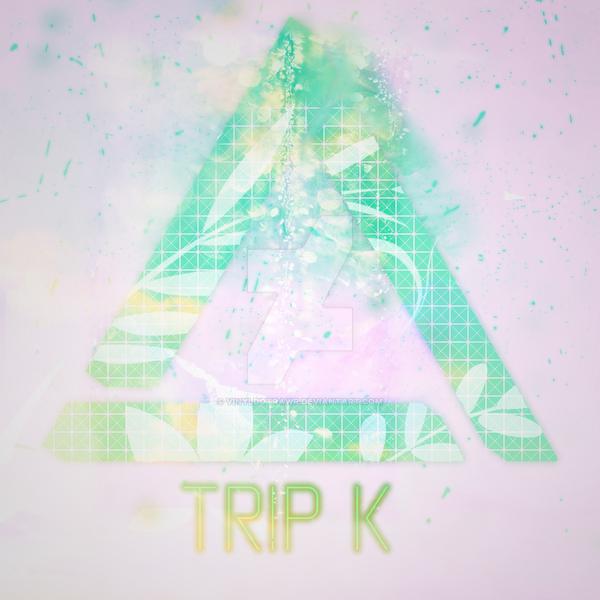 Tr!p K by VinylDotRawr