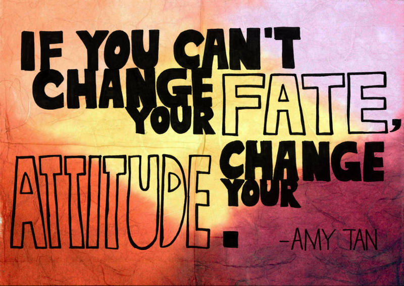 If You Canu0027t Change Your Fate,change Your Attitude By Yinsuanhey ...