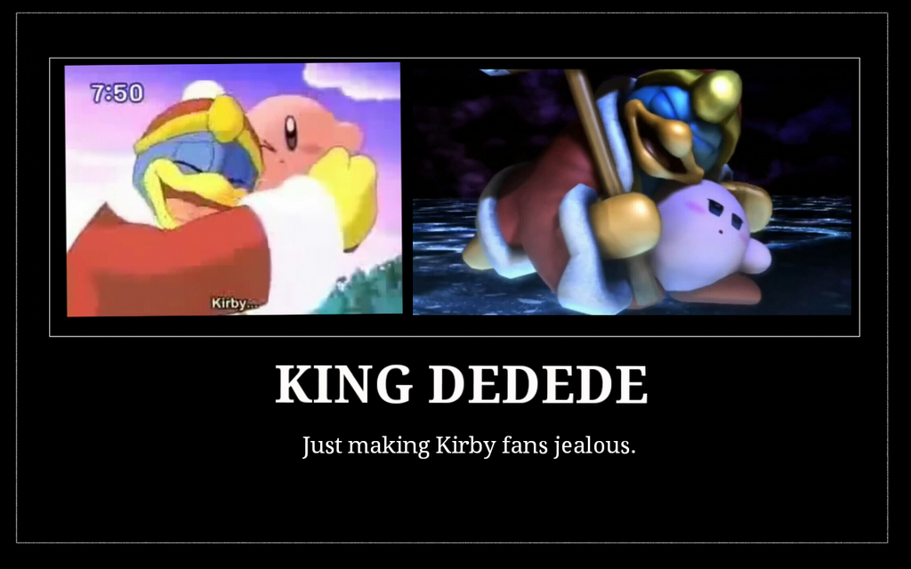 HnK - Motivational Poster: King Dedede by K-AMB