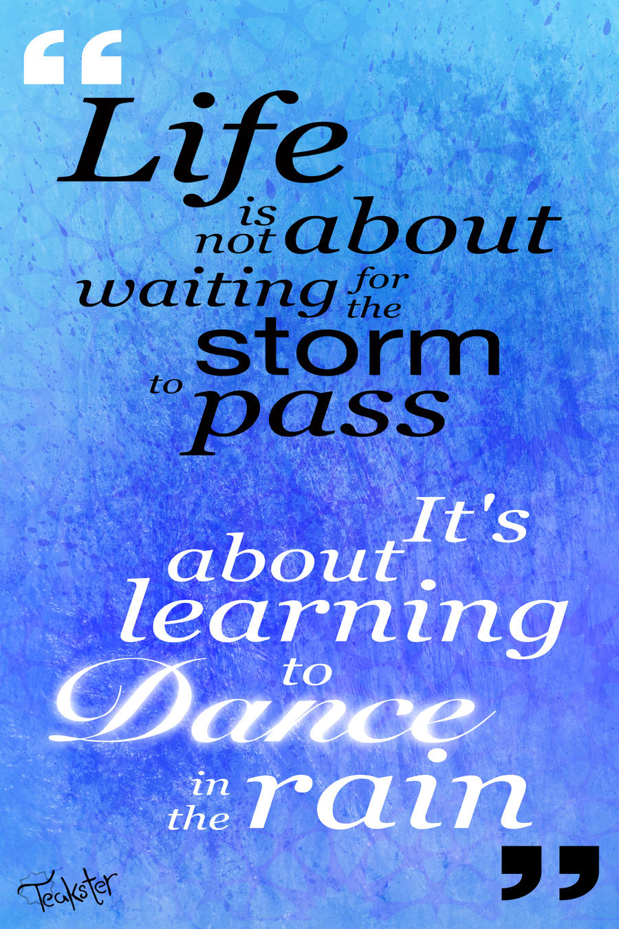 Life Dancing In The Rain Quote Dance In The Rainteakster On Deviantart