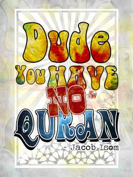 Dude, You Have No Quran