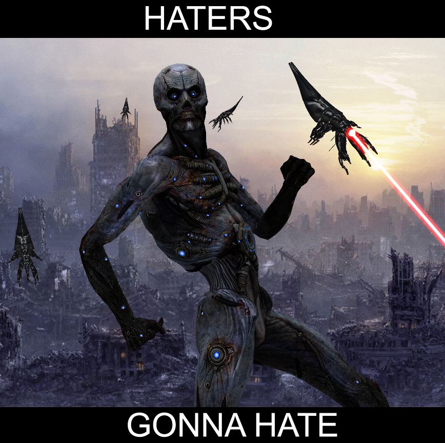 haters_gonna_hate_by_yuri_world_ruler-d4vap8b.jpg