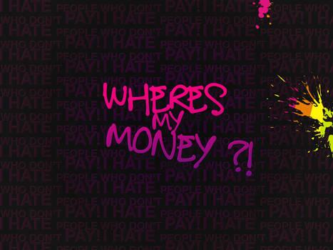 so wheres my money, honey?