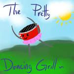 The pretty dancing Grill