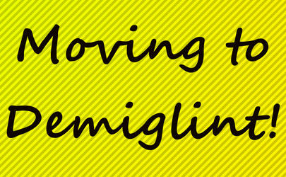 Moving To Demiglint