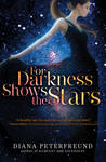 For Darkness Shows the Stars - book cover