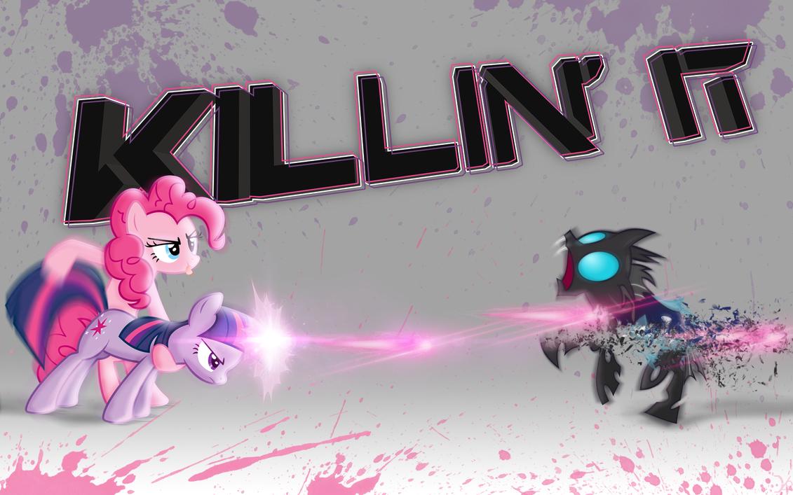 KILLIN' IT by dadio46