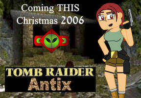 Tomb Raider Antix Coming Soon by Pokelord-EX