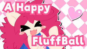 A Happy FluffBall (Youtube)