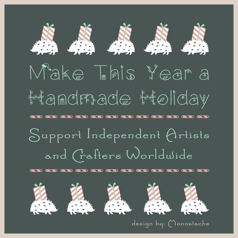 Make This Year a Handmade Holiday! by Monostache