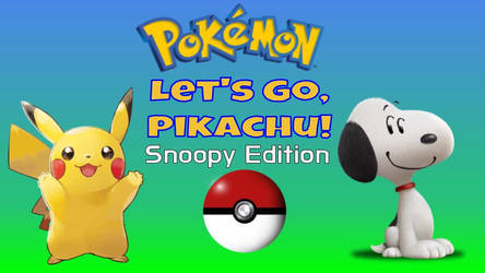 Pokmon Let's Go, Pikachu! Snoopy Edition by ChrisWil96