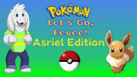 Pokmon Let's Go, Eevee! Asriel Edition by ChrisWil96