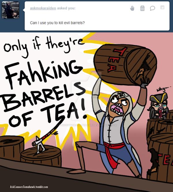 BARRELS! I hate barrels... by AskConnorsTomahawk