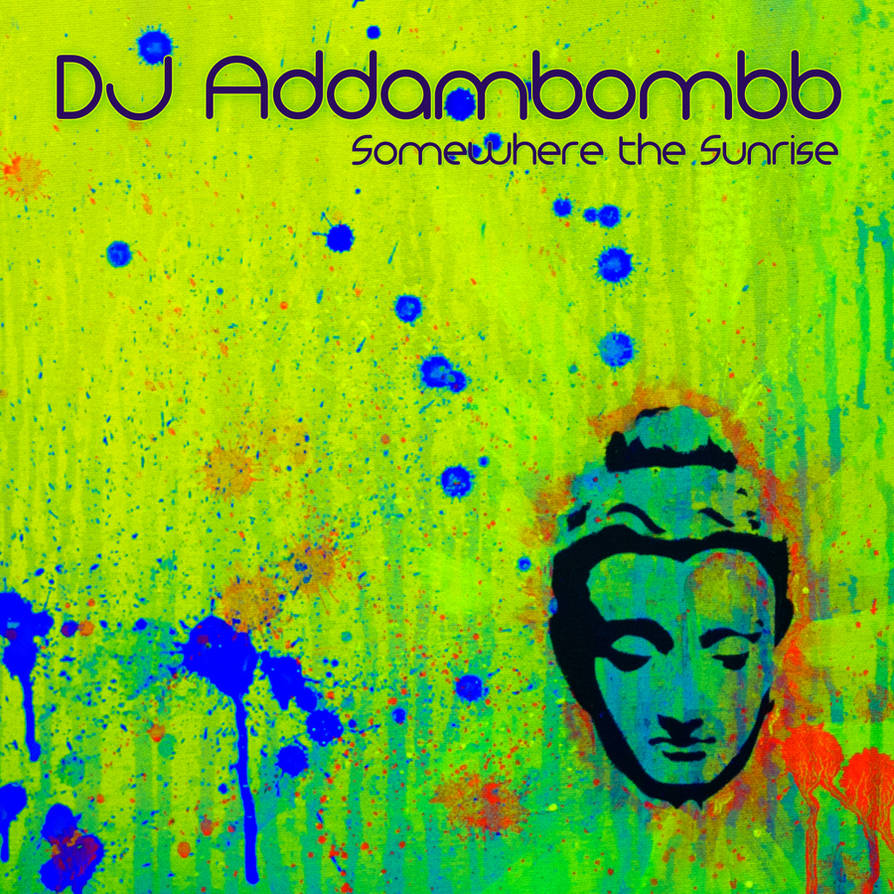 Somewhere the Sunrise - dj addambombb by AddamRaeWolff
